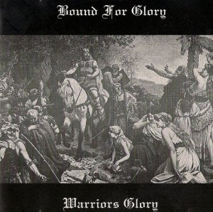 Bound For Glory - Warriors Glory (1990 / 2006) LOSSLESS