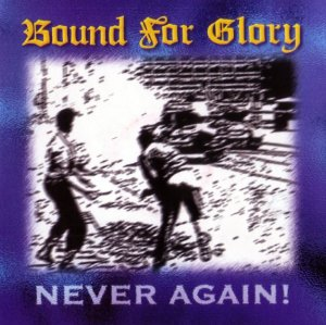 Bound for Glory - Never Again! (1997)
