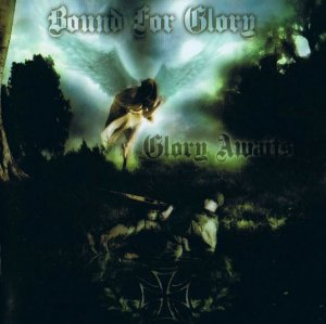 Bound for Glory - Glory Awaits (1997 / 2010)
