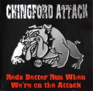 Chingford Attack - Reds Better Run When We're On The Attack (2001) LOSSLESS