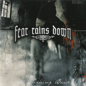 Fear Rains Down - No Turning Back (2006)