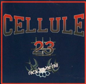 Cellule 23 - Rock 'Haine' Roll (2007)