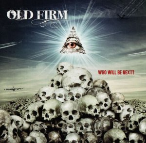 Old Firm - Who will be Next? (2013)