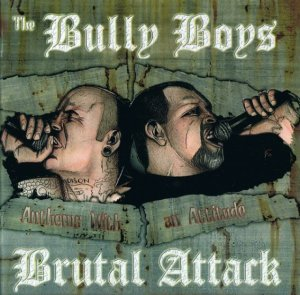 Brutal Attack & Bully Boys - Anthems with an Attitude (2003 / 2010)