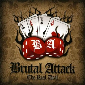 Brutal Attack - The Real Deal (2009)