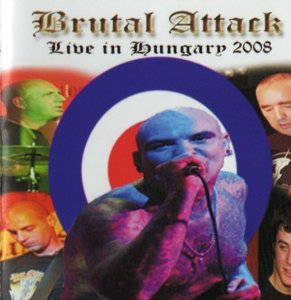 Brutal Attack - Live in Hungary 2008 (2010)