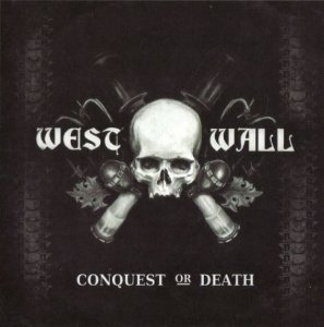 West Wall - Conquest Or Death (2009)
