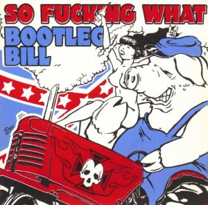So fucking What & Bootleg Bill - Split (EP 2004)