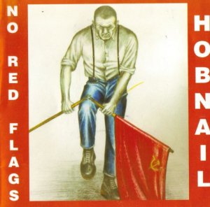 Hobnail - No Red Flags (1989)