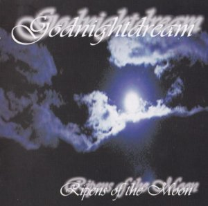 Godnightdream - Ripens of the Moon (2003)