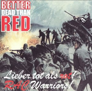 Better Dead Than Red - RAC Warriors (2007)