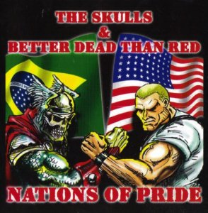 Better Dead Than Red & The Skulls - Nations Of Pride (2002)