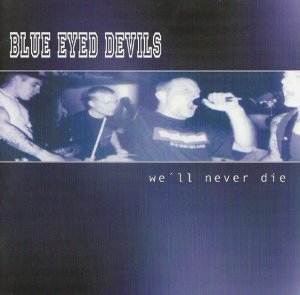 Blue Eyed Devils - We'll Never Die (2003) LOSSLESS