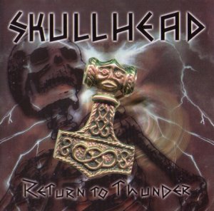 Skullhead - Return To Thunder (2002)