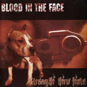 Blood In The Face - Strength Thru Hate (2005)