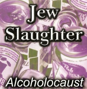 Jew Slaughter - Alcoholocaust (2002)