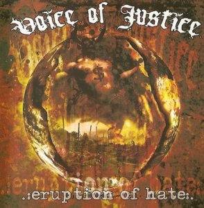 Voice of Justice - Eruption of Hate (2009)