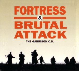 Fortress & Brutal Attack - The Garrison C.D (1996)
