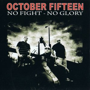 October 15 - No Fight - No Glory (2011)