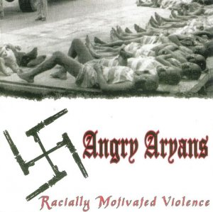 Angry Aryans - Racially Motivated Violence (2002)