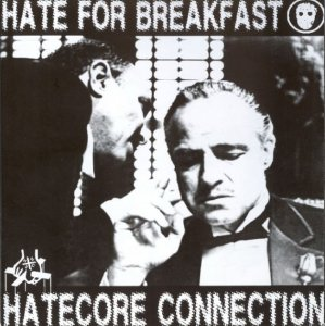 Hate for Breakfast - Hatecore Connection (2005)