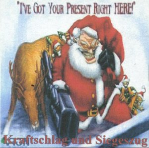 Kraftschlag & Siegeszug - I've Got Your Present Right Here