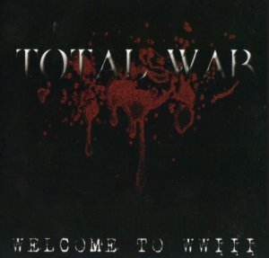 Total War - Welcome to WW III (2007)