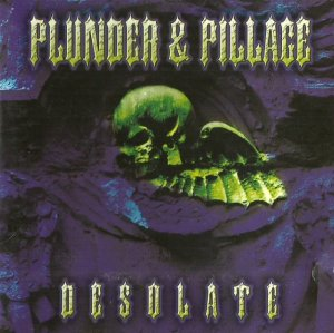 Plunder and Pillage - Desolate (2000)