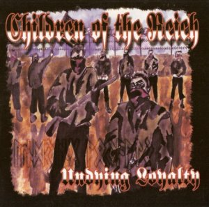Children Of The Reich - Undying Loyality (2004)