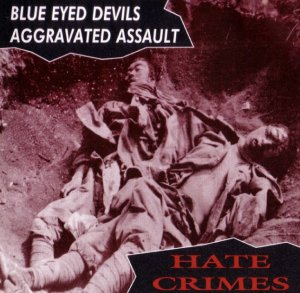 Blue Eyed Devils & Aggravated Assault - Hate Crimes (1995)