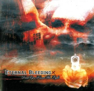 Eternal Bleeding - Dead Eyes Kissed the Light (2007)
