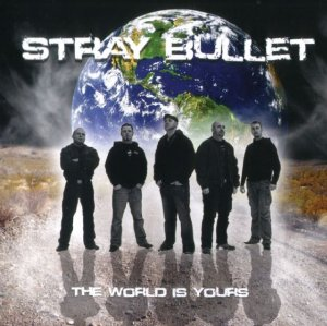 Stray Bullet - The world is yours (2010)