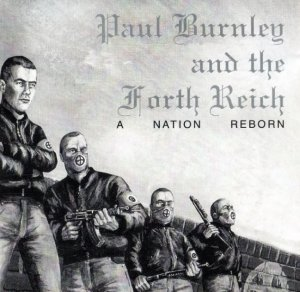 Paul Burnley and the Fourth Reich - A Nation Reborn (1991)