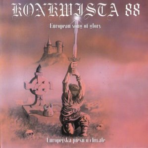 Konkwista 88 - European Song Of Glory  (1995 / 2012)