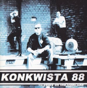 Konkwista 88 - 10 Years on the Front Line (2001)
