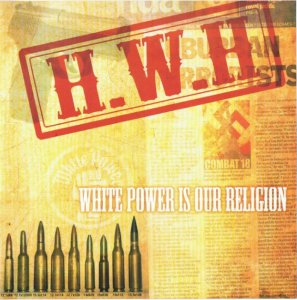 H.W.H (High Wycombe Hooligans) - White Power is our Religion (2012)