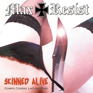 Max Resist - Skinned Alive: Comps, Covers, Live and Rare (2015)