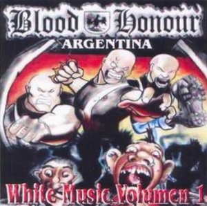 Blood & Honour Argentina - White Music vol. 1 (2005)