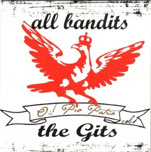 The Gits & All Bandits - Oi! Pro Patria vol. 1 (2009)