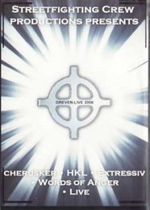 Greven - Live 2006 (Cherusker, HKL, Extressiv, Oidoxie & Words of Anger)
