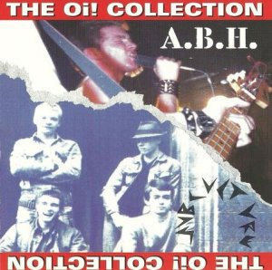 Actual Bodily Harm (A.B.H) & Subculture - The Oi! Collection (1998)