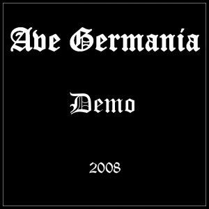 Ave Germania - Demo (2008)