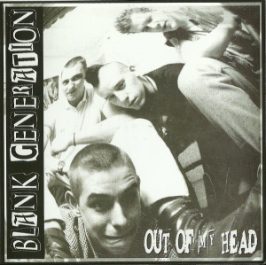 Blank Generation - Out of my head [Re-issue] (2008)