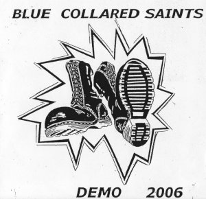 Blue Collared Saints - Demo (2006)