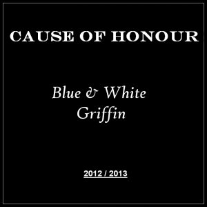 Cause of Honour - Blue & White Griffin (2012 - 2013)