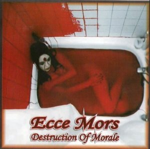 Ecce Mors - Destruction of Morale (2008)