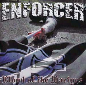 Enforcer - Blood of the Martyrs (2012)