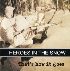 Heroes in the Snow - That's how it goes (1995 / 2002)