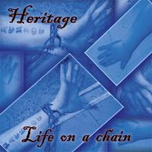 Heritage - Life on a chain (2006)