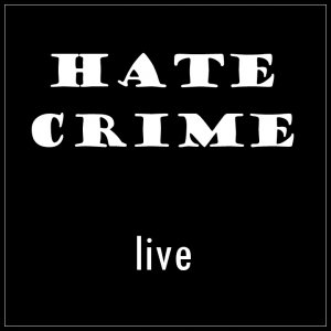 Hate Crime - Live! (2008)